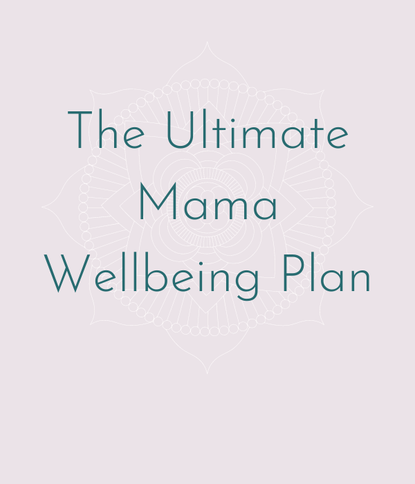 the ultimate mama wellbeing plan